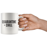 Quarantine + Chill Mug