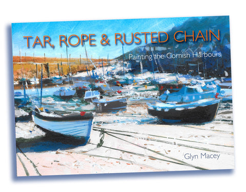 Tar, Rope & Rusted Chain - Painting the Cornish Quays