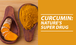 Curcumin- Nature's Super Drug