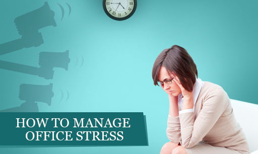 How to manage office stress