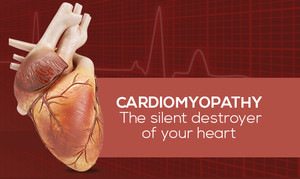 Cardiomyopathy – The silent destroyer of your heart