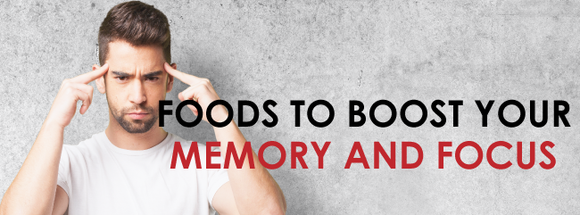 foods to boost your memory and focus
