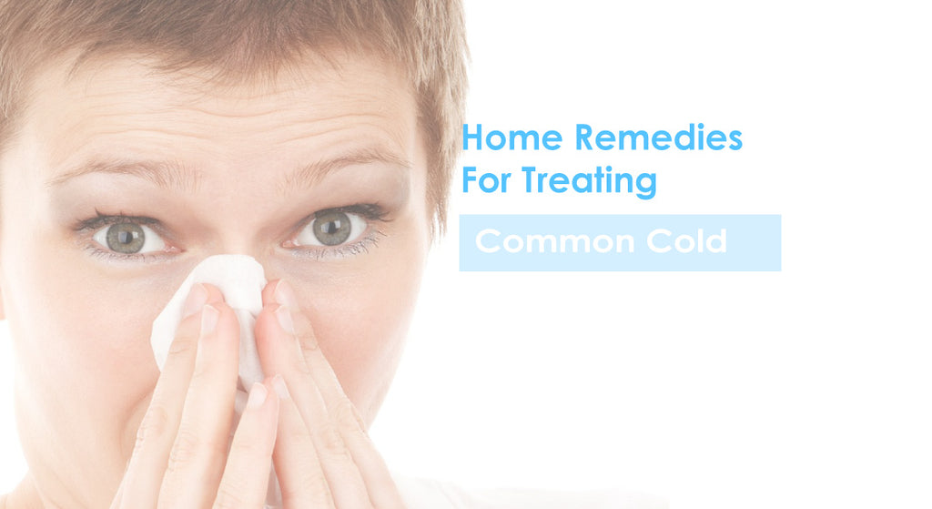 Home Remedies for Treating Common Cold
