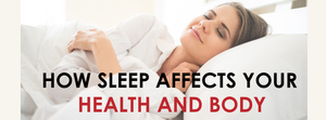 How Sleep Affects your Health and Body