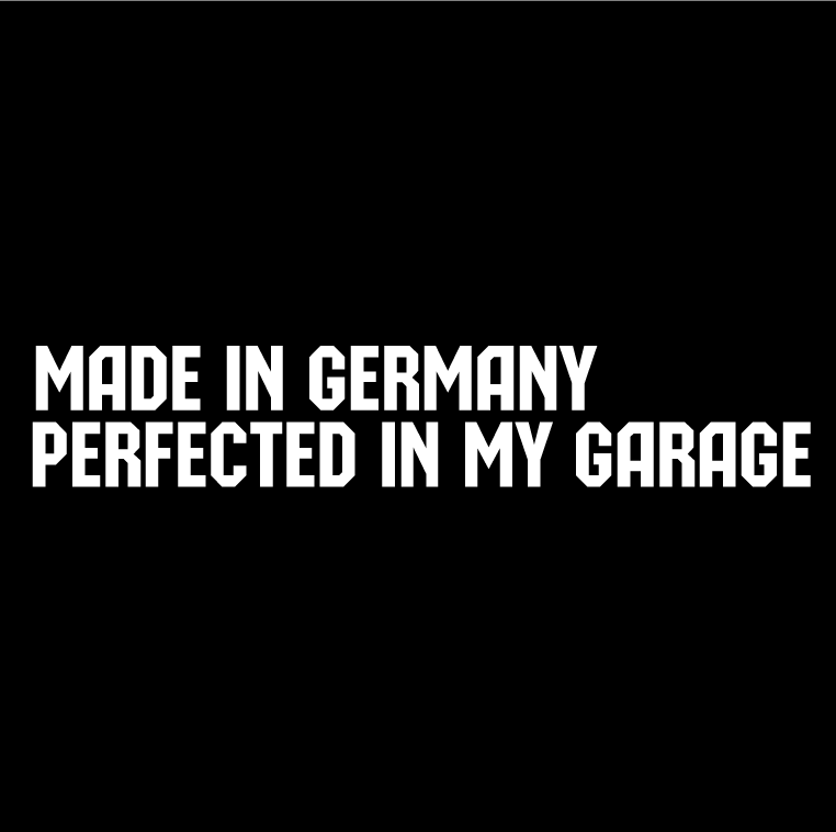 Стикер за автомобил - Made in Germany. Perfected in my Garage