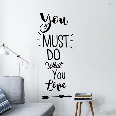 You Must Do What You Love Wall Quote