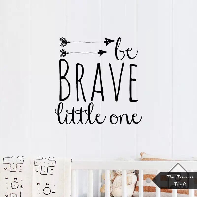 Brave Little  One Wall Quotes