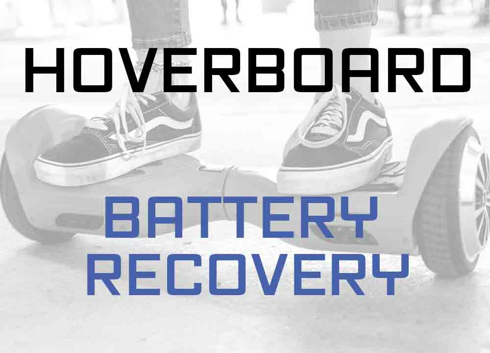 hoverboard battery recovery