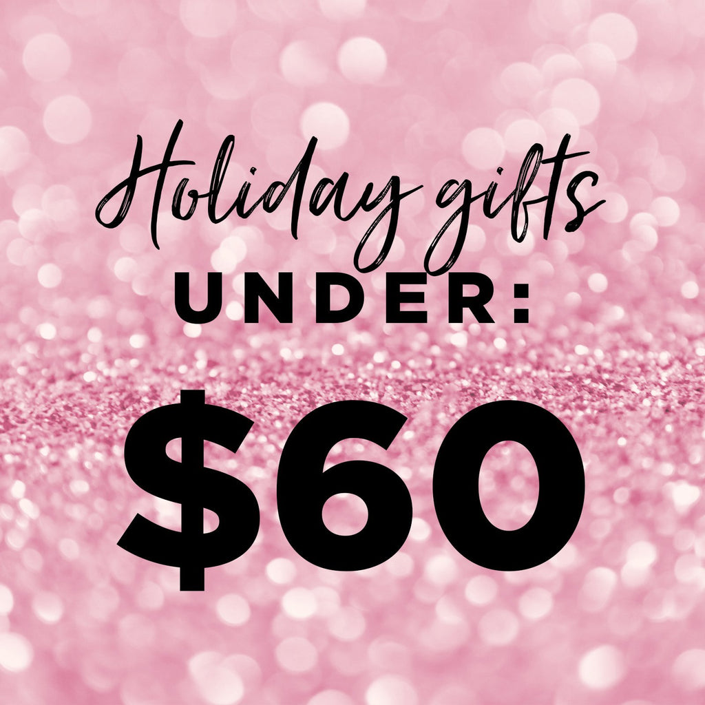 Gifts Under $60 | BAEBROW