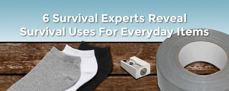 6 Survival Experts Reveal Survival Uses For Everyday Items