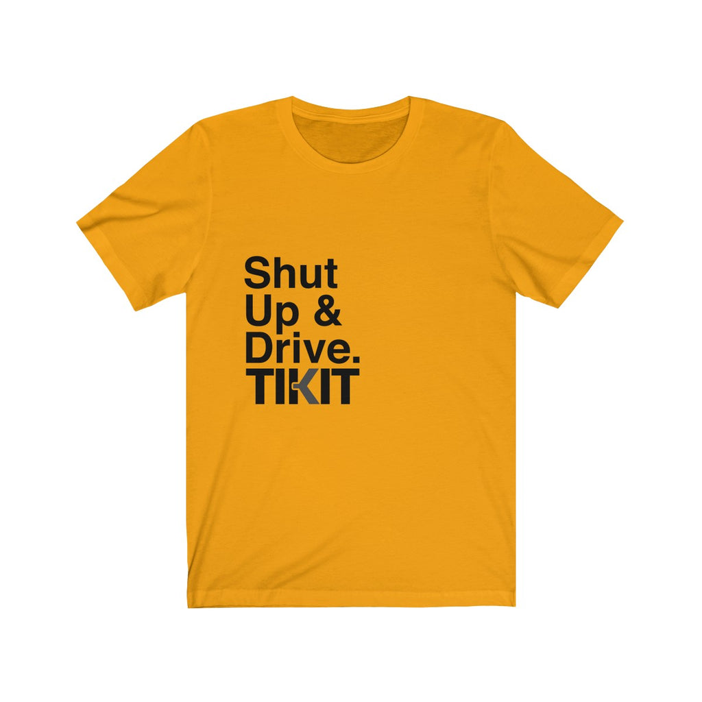 Shut Up & Drive & Wear This & Share the Love