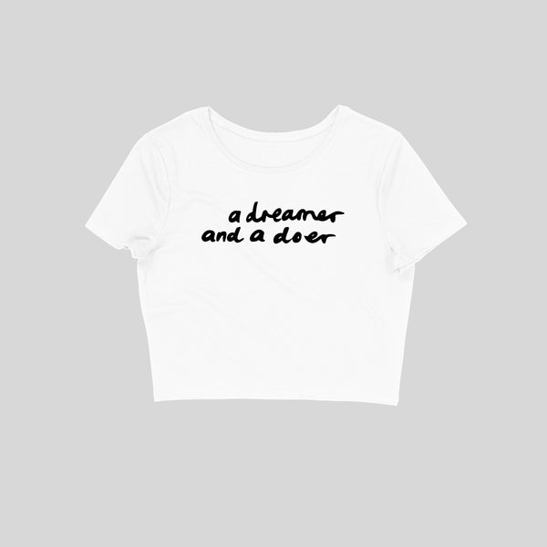 A dreamer and a Doer Crop Top
