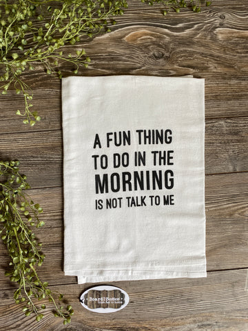 Fun Thing to Do Dishtowel