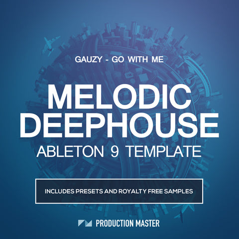 Melodic Deep House Ableton Live Template - Gauzy - Go With Me - ProducerDJ.Market