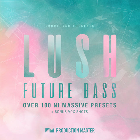 Lush Future Bass - ProducerDJ.Market
