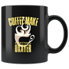 11oz Mug (Black) - Coffee Make Everything Okayer