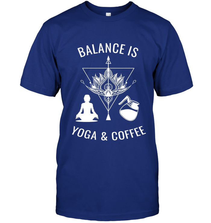 Balance is Yoga and Coffee