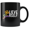 11oz Mug (Black) - Believe in Yourself