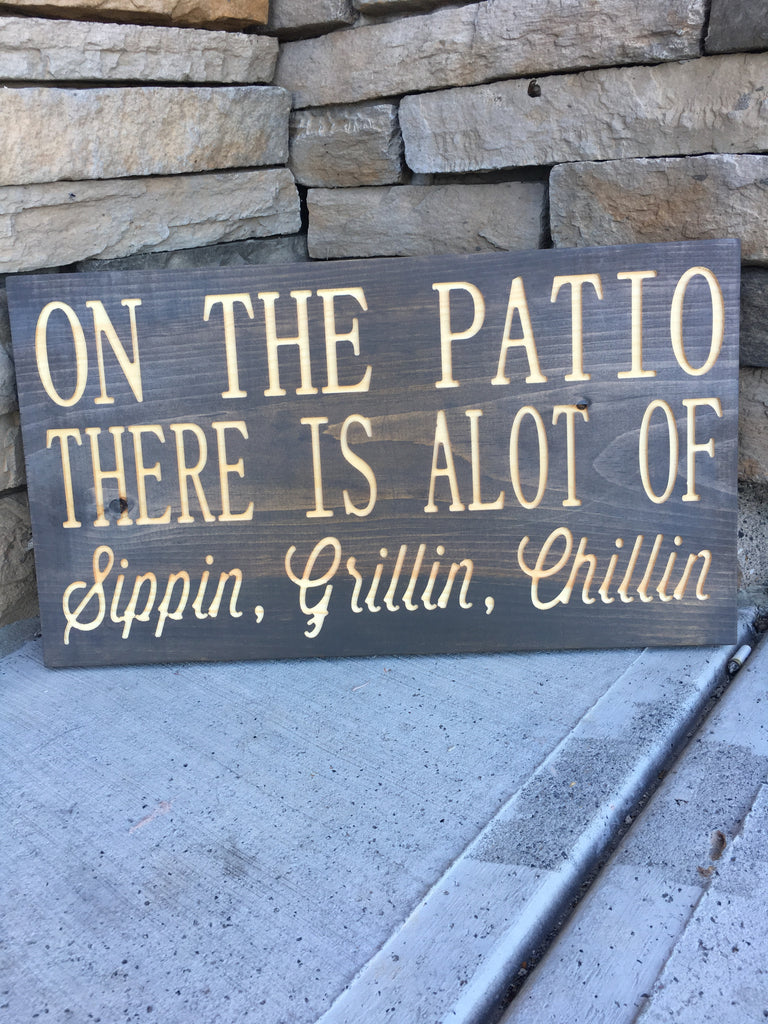 Sippin Chillin and Grillin Wooden Sign