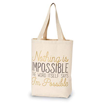 Nothing is Impossible Tote