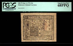 1776 10s Note FR. DE-079 10 Shillings Delaware Colonial Currency PCGS Superb Gem New 68 PPQ
