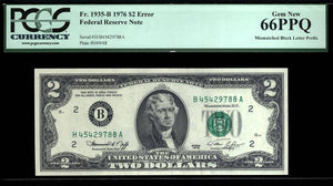 1976 $2 Note FR. 1935-B Error Federal Reserve Note PCGS Certified Gem New 66 PPQ