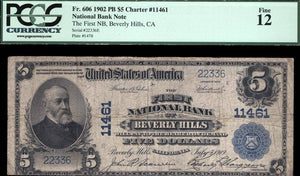 1902 $5 Note - Beverly Hills – California – CH 11461 – FR 606 – PCGS F12