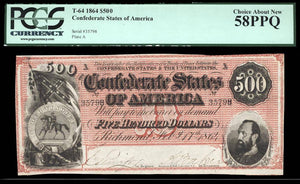 1864 - T 64 $500 Note - Confederate States of America PCGS Ch About New 58 PPQ