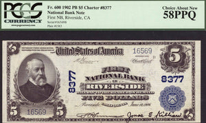 1902 - $5 Note - Riverside - California - CH 8377 - FR 600 - PCGS Ch About New 58 PPQ
