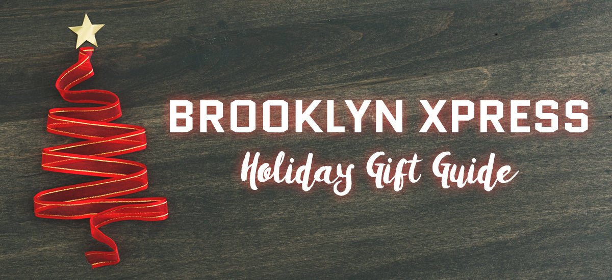 Brooklyn Xpress Holiday Gift Guide