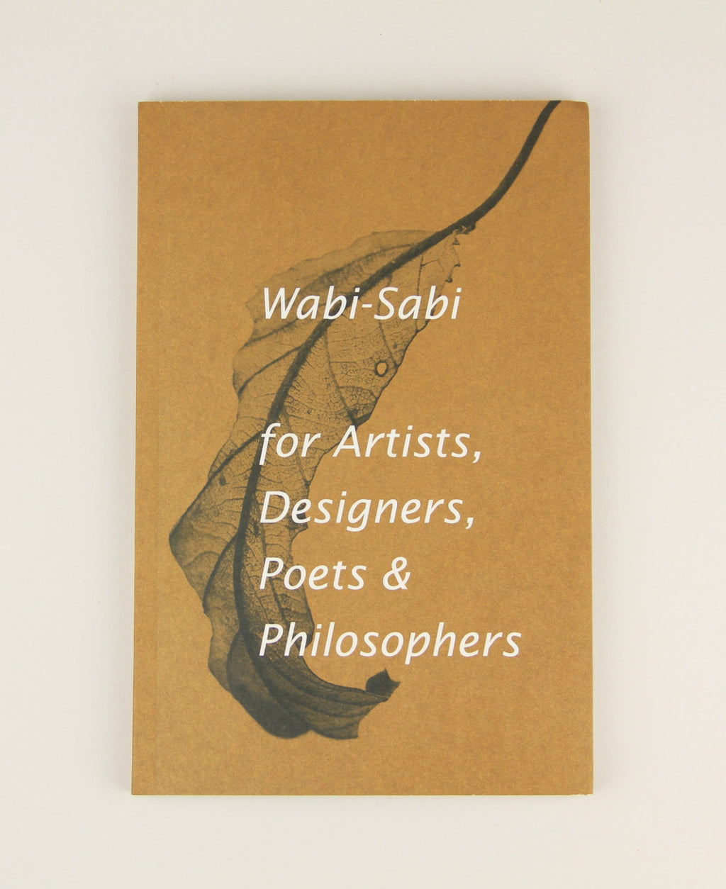 Wabi-Sabi: For Artists, Designers, Poets and Philosophers