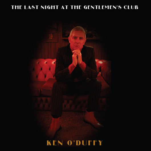 Ken O' Duffy - The Last Night At The Gentlemen's Club