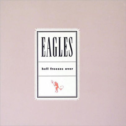 Eagles - Hell Freezes Over [25th Anniversary]