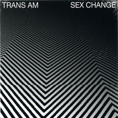 Trans Am - Sex Change SALE25