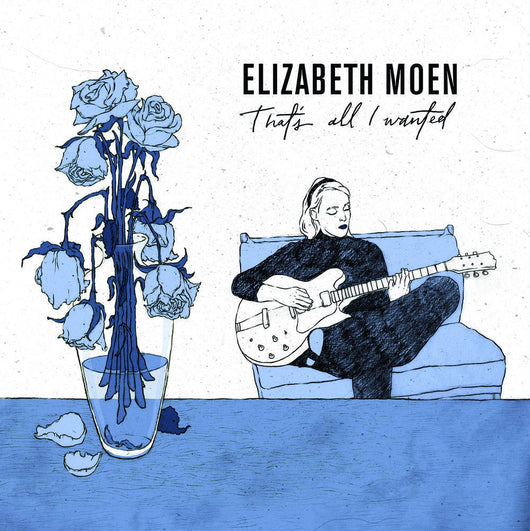 Elizabeth Moen - That's All I Have To Say