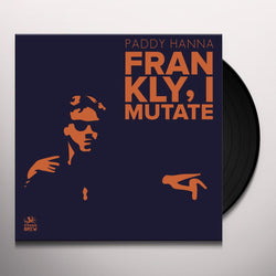 Paddy Hanna - Frankly I Mutate