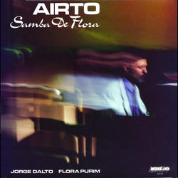 Soul Jazz Records Presents: Airto - Samba De Flora