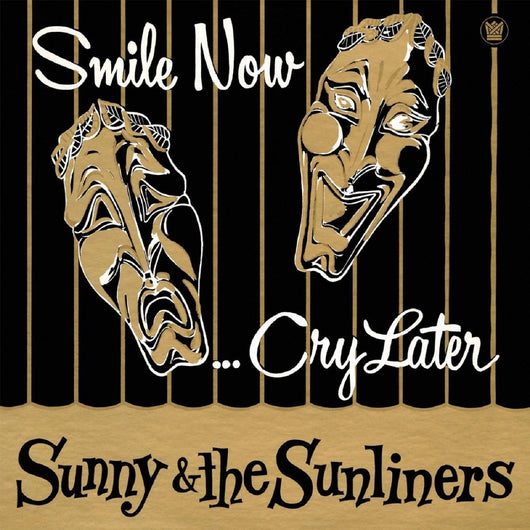 Sunny & The Sunliners - Smile Now, Cry Later (RSD) SALE25