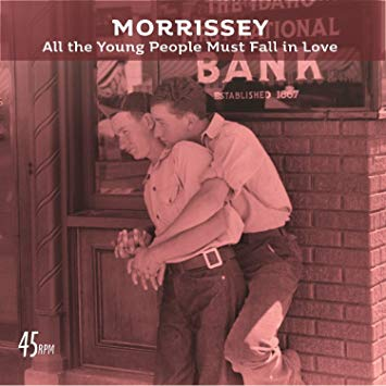 Morrissey - All The Young People Must fall In Love/Rose Garden 7