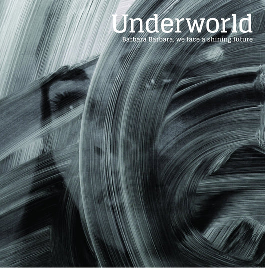 Underworld - Barbara, Barbara
