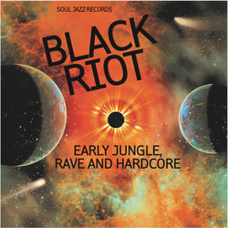 Soul Jazz Records Presents: Black Riot - Early Jungle, Rave and Hardcore (Preorder)