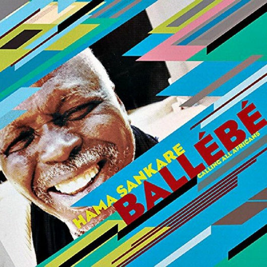 Hama Sankare – Ballebe: Calling All Africans