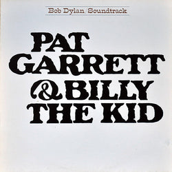 Bob Dylan - Pat Garrett & Billy The Kid [Reissue]