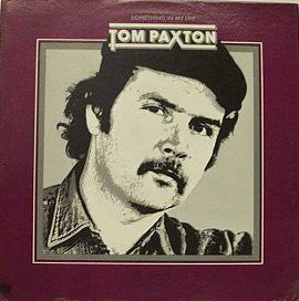 Tom Paxton : Something In My Life (LP, Album)