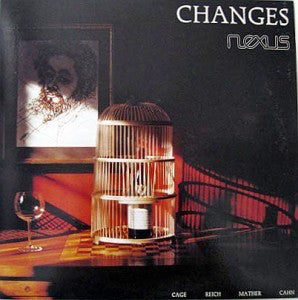Nexus (18) : Changes: Cage - Reich - Mather - Cahn (LP)