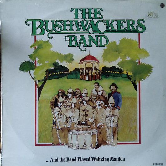 The Bushwackers : And The Band Played Waltzing Matilda (LP, Album)