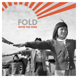Fold - We're The Ones