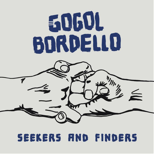 Gogol Bordello - Seekers and Finders (Blue Vinyl)