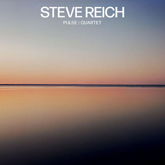 Steve Reich - Pulse/Quartet