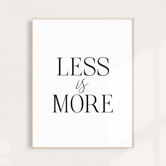 Binge Studio Less is More Art Print 8x10